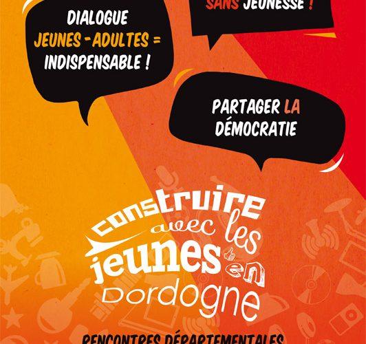 """ACTU : Préparation des rencontres départementales """"Construire avec les Jeunes en Dordogne"""" des 2 et 3 novembre 2017, à Bourdeilles et Périgueux !"""